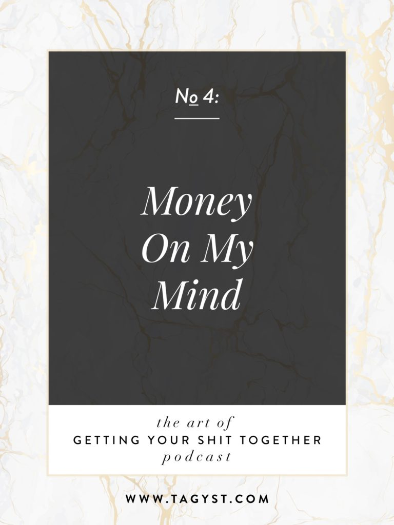 The Art of Getting Your Shit Together Podcast Episode - Money On My Mind