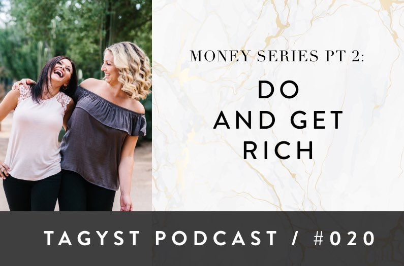 No 20: Money Series Pt 2 – Do and Get Rich