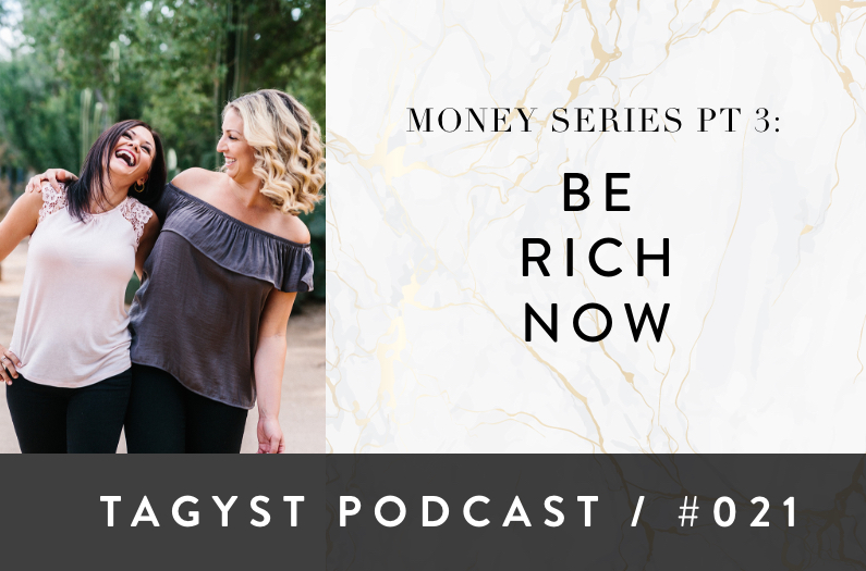 No 21: Money Series Pt 2 – Be Rich Now
