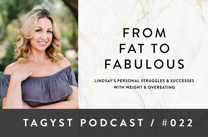 No 22: From Fat to Fabulous