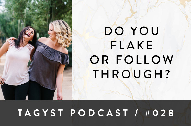 No 28: Do you flake or follow through?