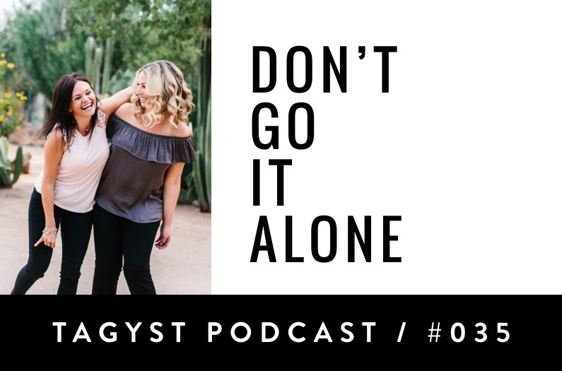 Episode No 35: Don't Go it Alone