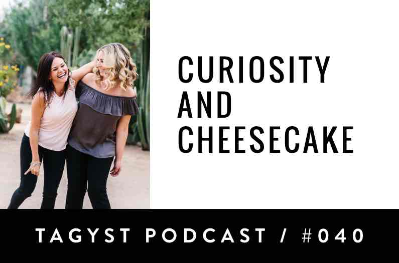 No 40: Curiosity & Cheesecake