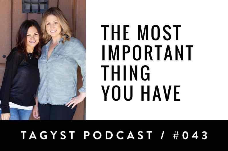 No 43: The Most Important Thing You Have