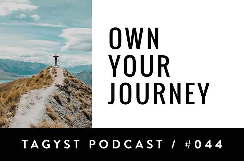 No 44: Own Your Journey