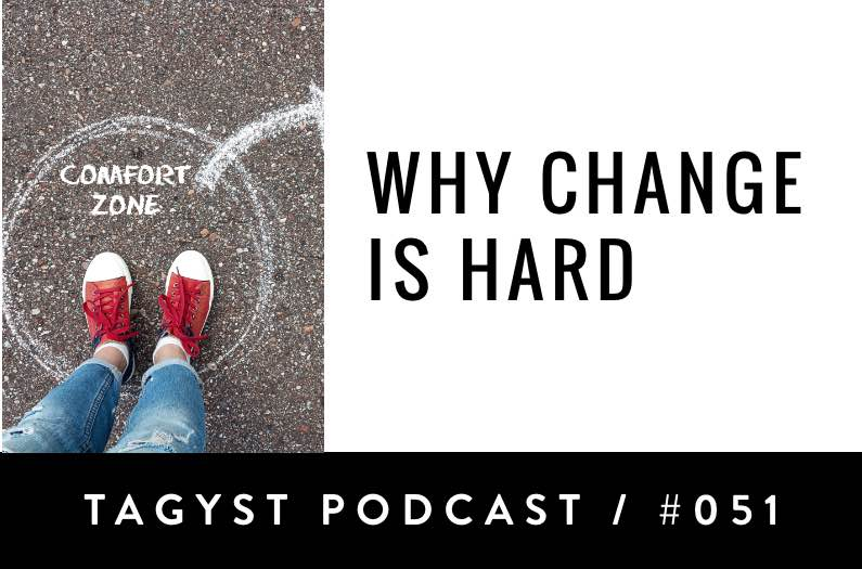 No 51: Why Change Is Hard