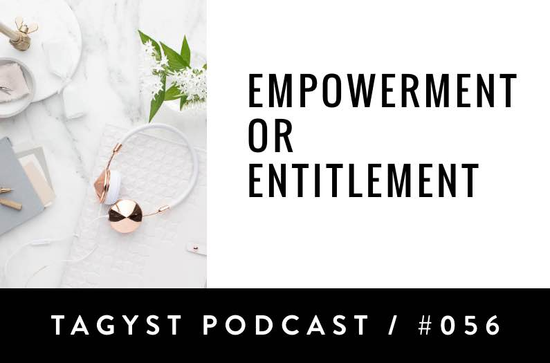 No. 56: Empowerment or Entitlement