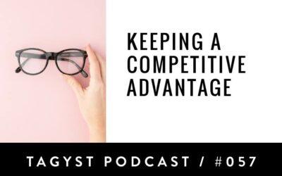 No. 57: Keeping A Competitive Advantage