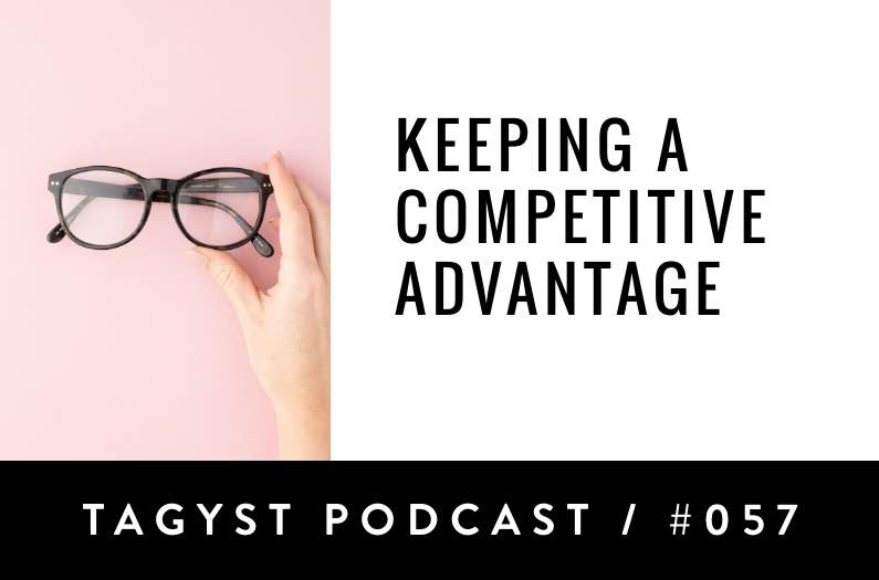 No. 57: Keeping A Competitive Advantage