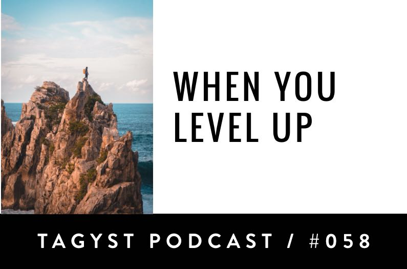 No. 58: When You Level Up