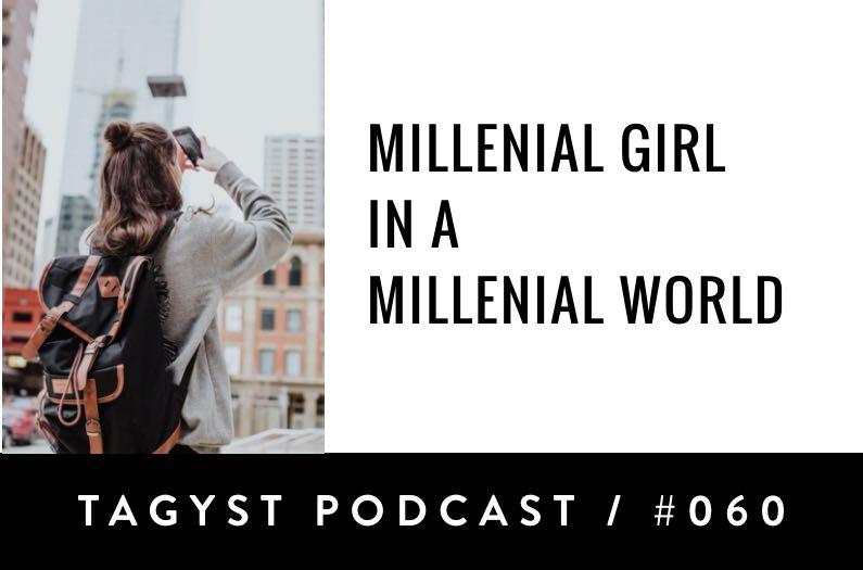 No. 60: Millennial Girl In A Millennial World