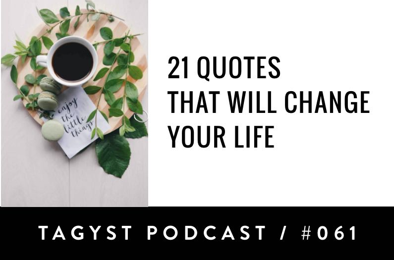 No. 61: 21 Quotes That Will Change Your Life