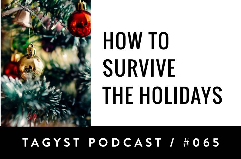 No. 65: How To Survive The Holidays