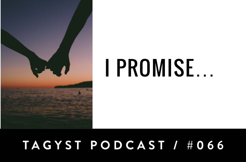 No. 66: I Promise…