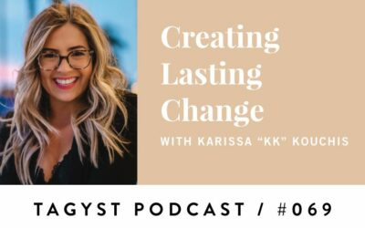 No. 69: Creating Lasting Change w/ Karissa Kouchis