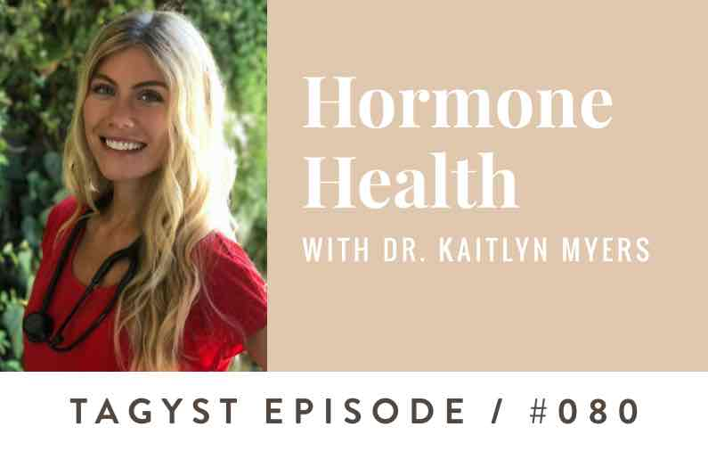No. 80: Hormone health with Dr. Kaitlyn Myers