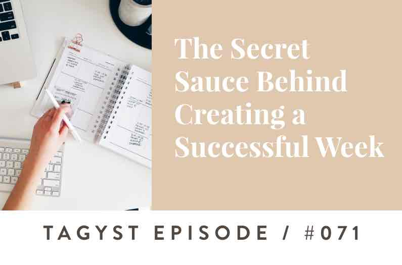 No. 71: The Secret Sauce Behind Creating a Successful Week