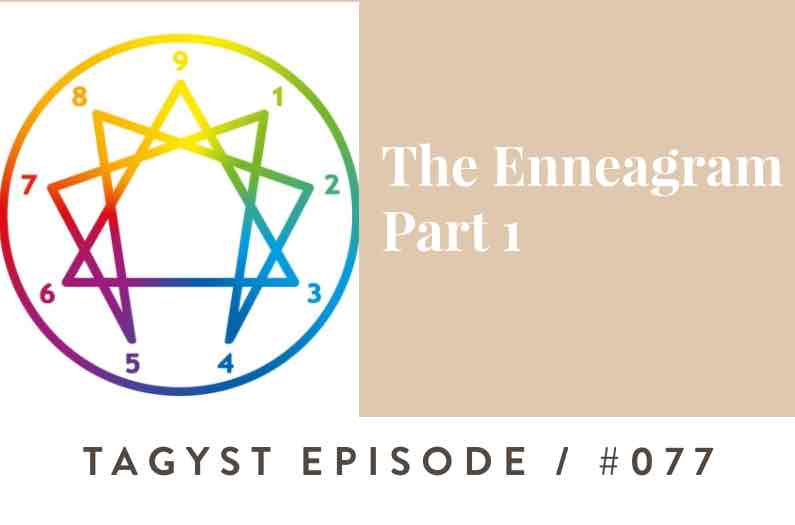 No. 77: The Enneagram – Part 1