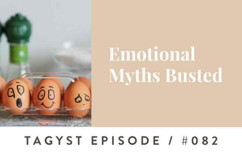 No. 82 : Emotional Myths Busted
