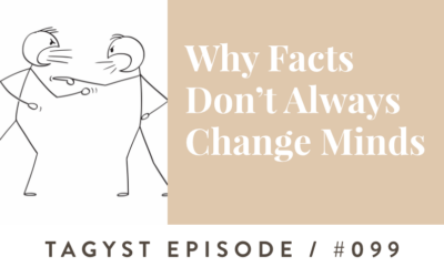 #99: Why Facts Don't Always Change Minds