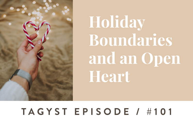#101: Holiday Boundaries and an Open Heart
