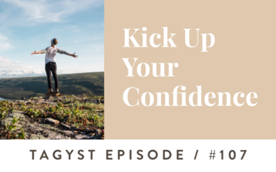 #107: Kick Up Your Confidence
