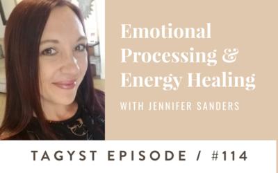 #114: Emotional Processing & Energy Healing w/ Jennifer Sanders